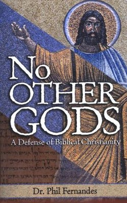 No Other Gods  -     By: Phil Fernandes