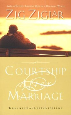 Courtship After Marriage  -     By: Zig Ziglar