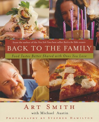 Back to the Family: Food Tastes Better Shared with Ones You Love (slightly imperfect)  -     By: Art Smith, Michael Austin