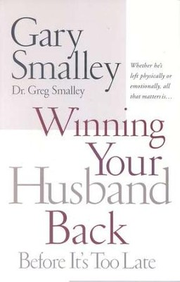 Winning Your Husband Back Before It's Too Late  -     By: Dr. Gary Smalley, Dr. Greg Smalley