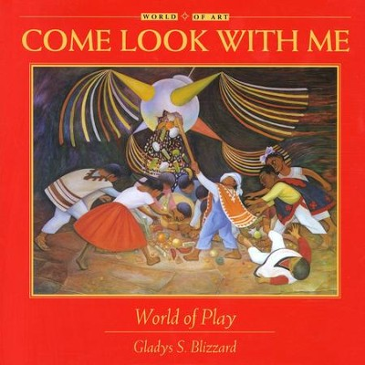 Come Look with Me: World of Play  -     By: Gladys S. Blizzard