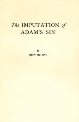 Imputation of Adam's Sin   -     By: John Murray
