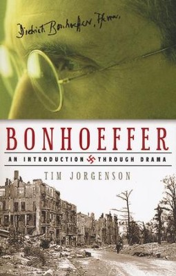 Bonhoeffer: An Introduction Through Drama   -     By: Tim Jorgenson