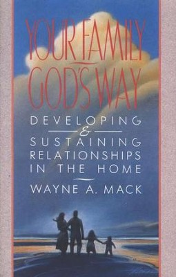 Your Family God's Way   -     By: Wayne A. Mack