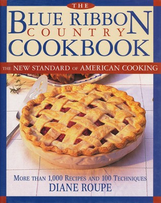 Blue Ribbon Country Cookbook  - Slightly Imperfect  -     By: Diane Roupe