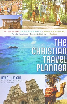 The Christian Travel Planner  -     By: Kevin J. Wright