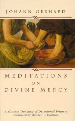 Meditations on Divine Mercy   -     By: Johann Gerhard