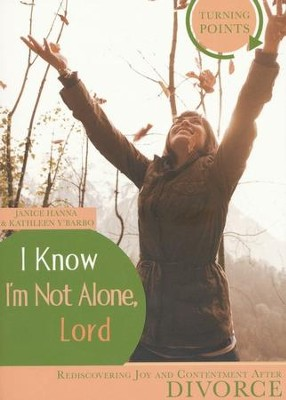 I Know I'm Not Alone  -     By: Kathleen Y'Barbo, Janice Thompson