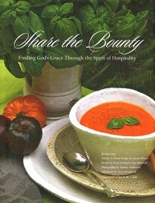 Share the Bounty: Finding God's Grace Through The Spirit of Hospitality  -     By: Benita Long