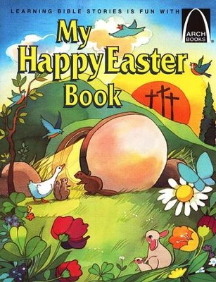 My Happy Easter Book (Revised) Easter Arch Books  -     By: Gloria A. Truitt