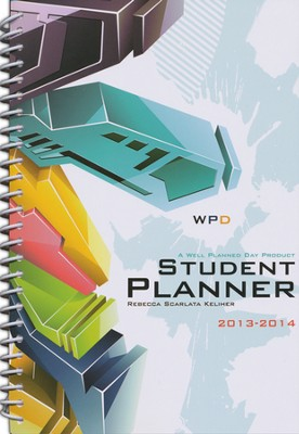 Well-Planned Day Student Planner (Tech Style, July 2013-June 2014)  -     By: Rebecca Scarlata Keliher