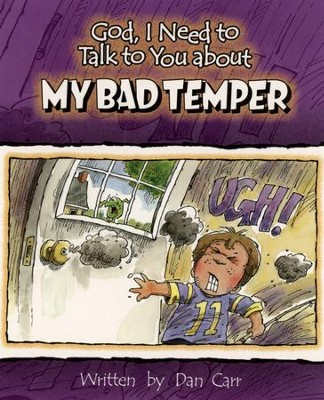 God, I Need to Talk to You about My Bad Temper (10  pack)  -     By: Dan Carr
