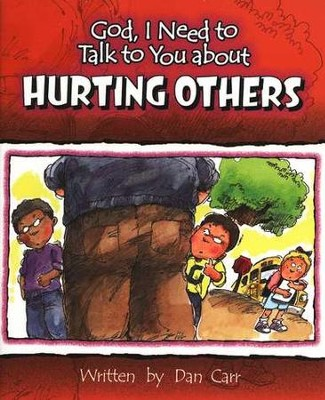 God, I Need to Talk to You about Hurting Others (10 pack)  -     By: Dan Carr