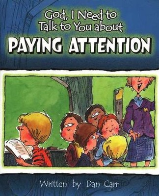 God, I Need to Talk to You about Paying Attention (10 pack)  -     By: Dan Carr