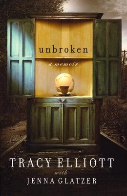 Unbroken: A Memoir  -     By: Tracy Elliot