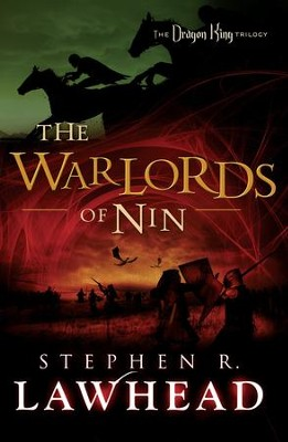 The Warlords of Nin: The Dragon King Trilogy - Book 2 - eBook  -     By: Stephen R. Lawhead
