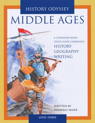 History Odyssey: Middle Ages, Level Three Grades 9-12  -     By: Kimberly Maier