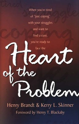 Heart of the Problem: How to Stop Coping & Find the Cure for Your Struggles  -     By: Henry Brandt, Kerry L. Skinner