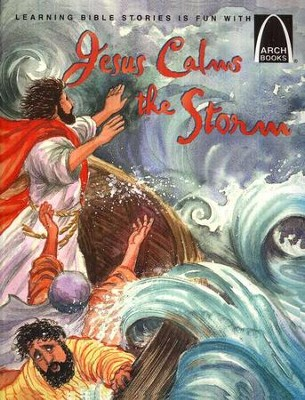 Jesus Calms the Storm   -     By: ARCH BOOKS