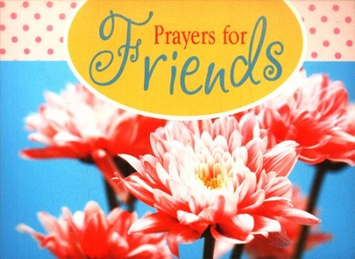Prayers for Friends  -