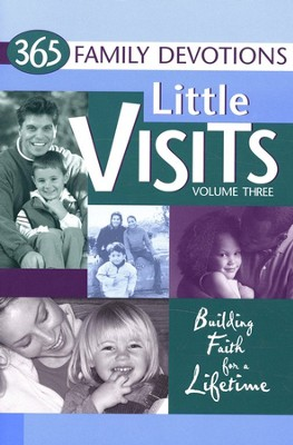 Little Visits, Volume Three: 365 Family Devotions   -