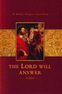 The Lord Will Answer: A Daily Prayer Catechism  - Slightly Imperfect  -