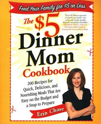 $5 Dinner Mom Cookbook   -     By: Erin Chase