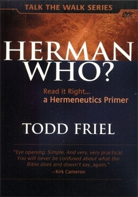 Herman Who?: Read it Right...A Hermeneutics Primer DVD  -     By: Todd Friel
