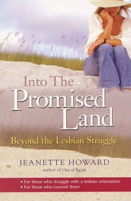 Into the Promised Land: Beyond the Lesbian Struggle   -     By: Jeanette Howard
