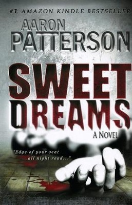 Sweet Dreams   -     By: Aaron Patterson