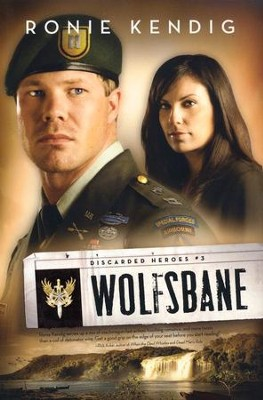Wolfsbane, Discarded Heroes Series #3   -     By: Ronie Kendig