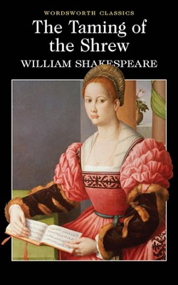 Taming of the Shrew  -     By: William Shakespeare