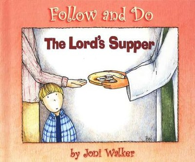 Follow and Do: The Lord's Supper   -     By: Joni Walker