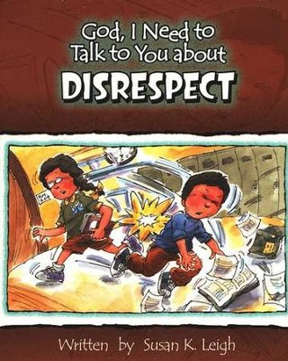 God, I Need to Talk to You about Disrespect   -     By: Susan K. Leigh