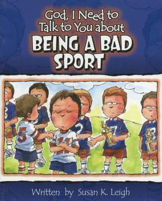 God, I Need to Talk with You about Being a Bad Sport  (10 pack)  -     By: Susan K. Leigh
