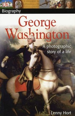George Washington: A Photographic Story of a Life  -     By: Lenny Hort
