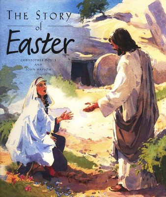 The Story of Easter, Hardcover   -     By: Christopher Doyle     Illustrated By: John Haysom