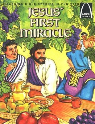 Arch Books Bible Stories: Jesus' First Miracle   -