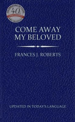 Come Away My Beloved (Updated) Pocket Size - Slightly Imperfect  -     By: Frances J. Roberts
