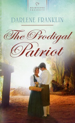 Prodigal Patriot  -     By: Darlene Franklin