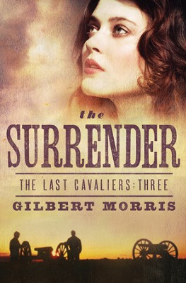 The Surrender, Last Cavaliers Series #3   -     By: Gilbert Morris