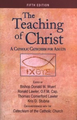 The Teaching of Christ, 5th Edition   -     By: Donald Wuerl, Ronald Lawler, Thomas Lawler