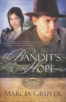 Bandit's Hope, Backwoods Brides Series #2   -     By: Marcia Gruver