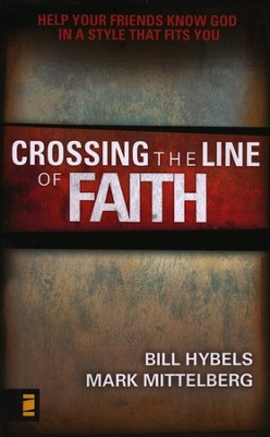 Crossing The Line of Faith, Booklet   -     By: Bill Hybels, Mark Mittelberg