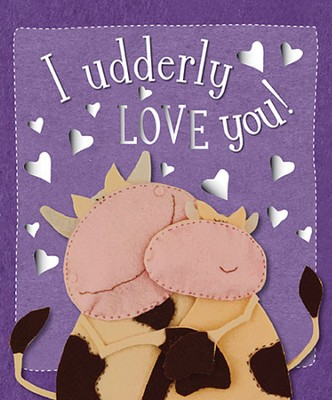 I Udderly Love You Ver 1  -     By: Kate Toms