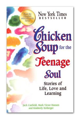 Chicken Soup for the Teenage Soul: Stories of Life, Love and Learning  -     By: Jack Canfield, Mark Victor Hansen