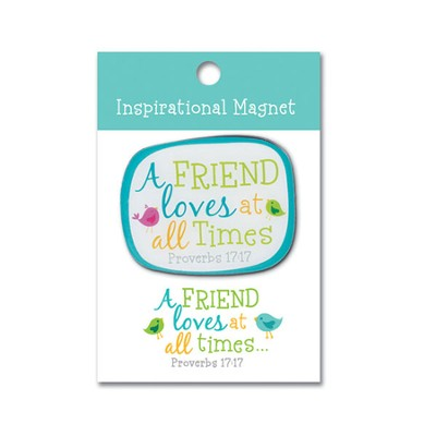 A Friend Loves At All Times Magnet  -
