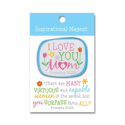 I Love You Mom Magnet  -