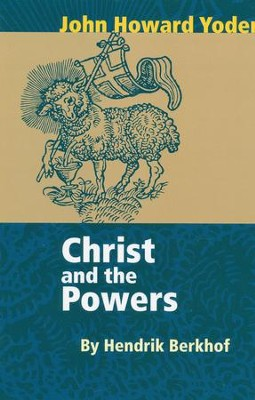 Christ & the Powers  -     By: Hendrikus Berkhof