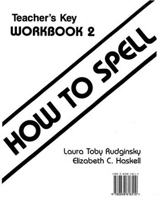 How to Spell Book 2 Teacher Key      -     By: Laura Toby Rudgniski, Elizabeth C. Haskell